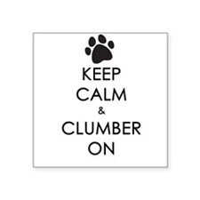 """Keep Calm & Clumber On - paw Square Sticker 3"""" x 3"""