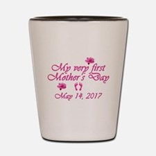 First Mother's Day 2016 Shot Glass