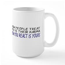 How people treat you Mug