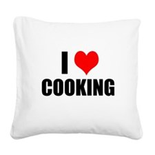 I Love Cooking Square Canvas Pillow