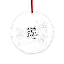 No meat Vegan Ornament (Round)