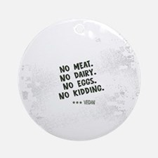 No meat Vegan Ornament (Round)