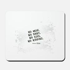 No meat Vegan Mousepad