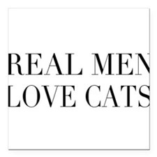 "Real Men Love Cats Square Car Magnet 3"" x 3"""