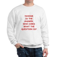 nudism Sweatshirt