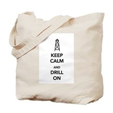 Keep Calm and Drill On Tote Bag