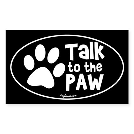 Talk to the Paw Oval Sticker
