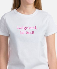 Let go and let God! Women's T-Shirt