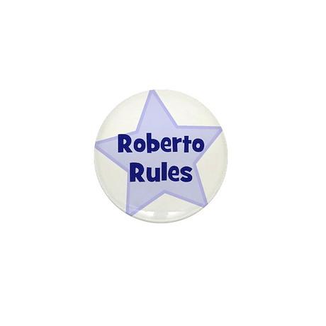 Roberto Rules Mini Button