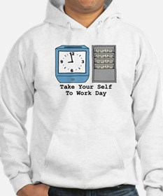 Take Your Self To Work Day Hoodie