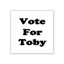"Vote Toby blk.png Square Sticker 3"" x 3"""