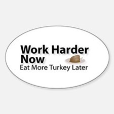 'Work Hard Now' Oval Decal