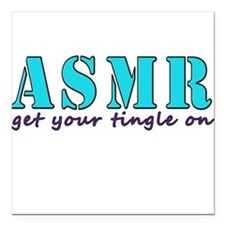 """ASMR get your tingle on Square Car Magnet 3"""" x 3"""""""