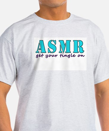 ASMR get your tingle on T-Shirt