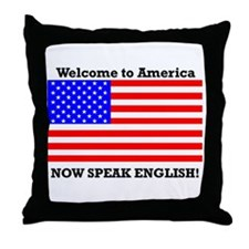 Welcome to America. Speak English Throw Pillow
