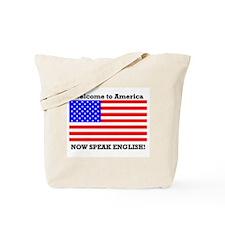 Welcome to America. Speak English Tote Bag