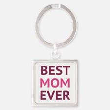 Best Mom Ever Square Keychain