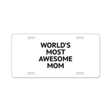 World's Most Awesome Mom Aluminum License Plate