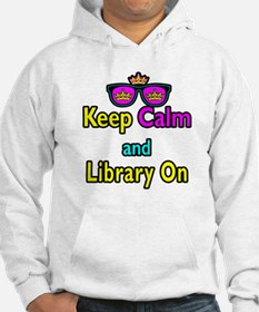 Crown Sunglasses Keep Calm And Library On Hoodie