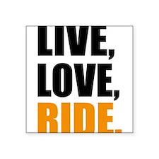 live love ride Sticker