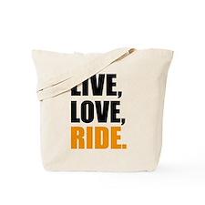 live love ride Tote Bag