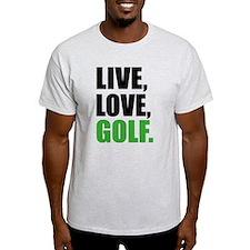 live love golf T-Shirt
