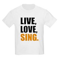 live love sing T-Shirt