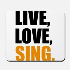 live love sing Mousepad
