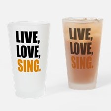 live love sing Drinking Glass