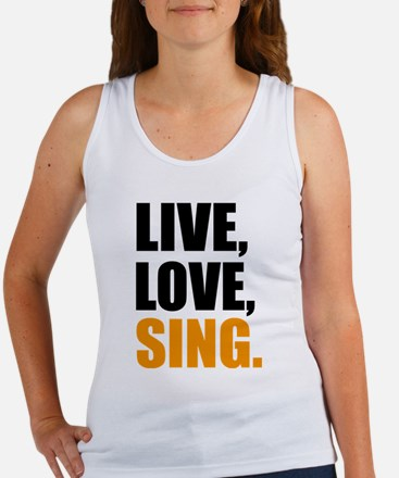 live love sing Tank Top