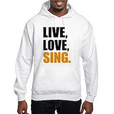 live love sing Hoodie