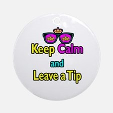 Crown Sunglasses Keep Calm And Leave a Tip Ornamen