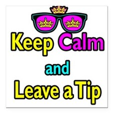 Crown Sunglasses Keep Calm And Leave a Tip Square