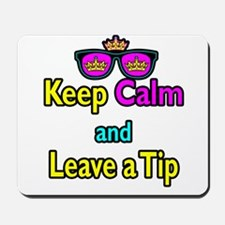 Crown Sunglasses Keep Calm And Leave a Tip Mousepa