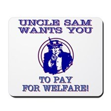You pay for welfare Mousepad