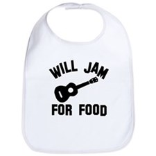 Will jam or play the Ukelele for food Bib