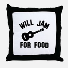 Will jam or play the Ukelele for food Throw Pillow