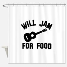 Will jam or play the Ukelele for food Shower Curta