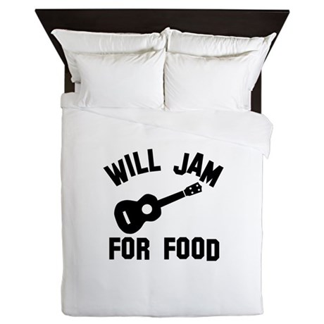 Will jam or play the Ukelele for food Queen Duvet