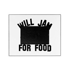 Will jam or play the Ukelele for food Picture Frame