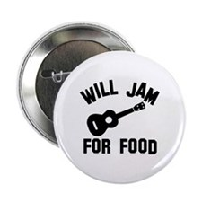 "Will jam or play the Ukelele for food 2.25"" Button"