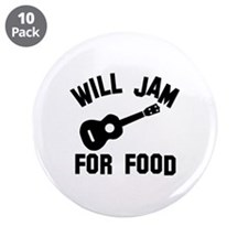 """Will jam or play the Ukelele for food 3.5"""" Button"""