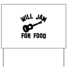 Will jam or play the Ukelele for food Yard Sign