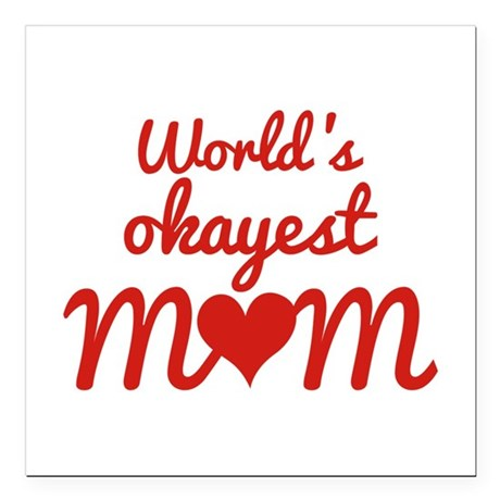 """World's Okayest Mom Square Car Magnet 3"""" x 3"""""""
