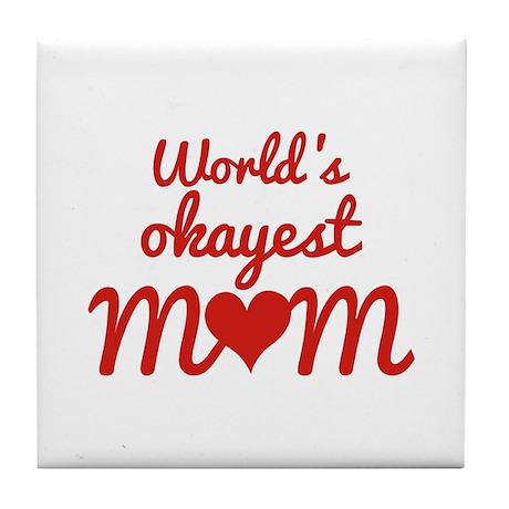 World's Okayest Mom Tile Coaster
