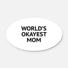 World's Okayest Mom Oval Car Magnet