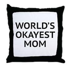 World's Okayest Mom Throw Pillow