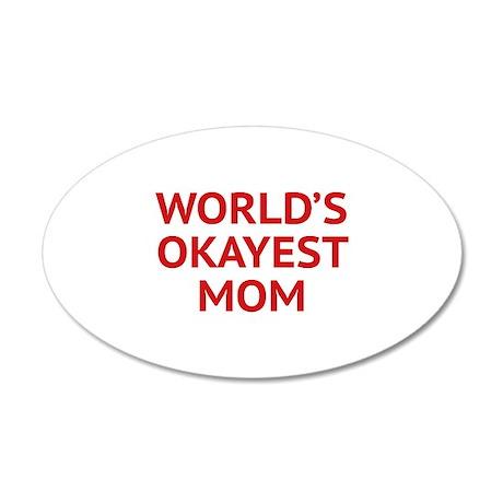 World's Okayest Mom 38.5 x 24.5 Oval Wall Peel