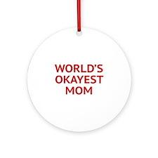 World's Okayest Mom Ornament (Round)