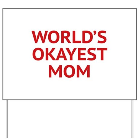 World's Okayest Mom Yard Sign